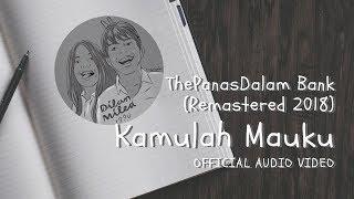 Download lagu The Panasdalam Bank - Kamulah Mauku ( Video Audio)