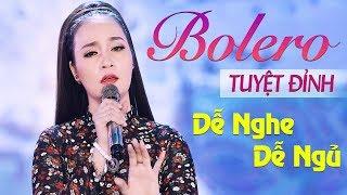 Lặng người trước nhan sắc và tiếng hát ngọt ngào của Ngọc Nữ Bolero Đào Anh Thư - LK Bolero 2018