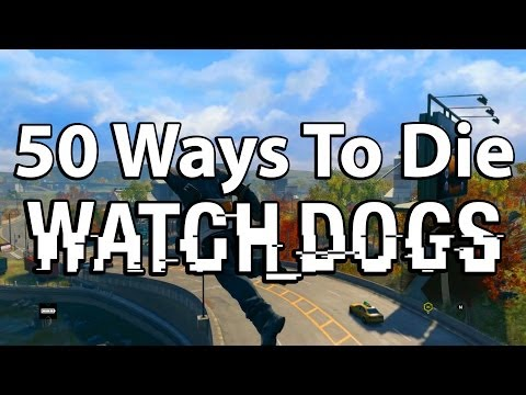 50 Ways To Die In 'watch Dogs' (watch Dogs 'funny Moments' And Deaths) video