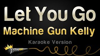 Download Lagu Machine Gun Kelly - Let You Go (Karaoke Version) Gratis STAFABAND