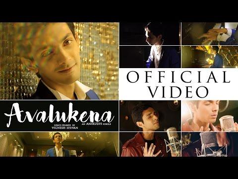 Avalukena - Song Video   Anirudh Ravichander, Srinidhi Venkatesh   Vignesh Shivan