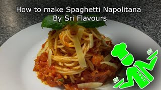 How to make Spaghetti Napolitana Sri Flavours