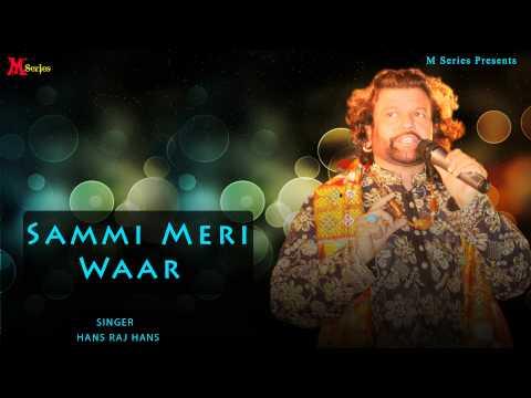Hans Raj Hans | Sammi Meri Waar | Ishqe Di Barsat | Punjabi Song 2015 | Official Full Video Hd video