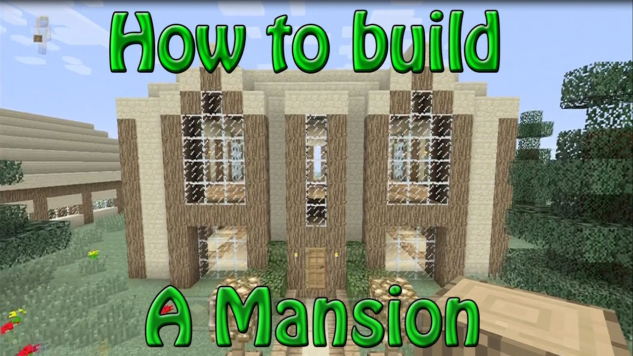 how to to build a mansion in minecraft