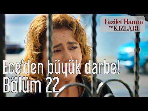 Fazilet Hanım ve Kızları 22. Bölüm - Ece'den Büyük Darbe!