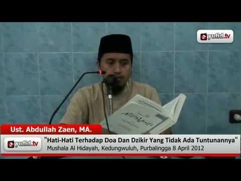 Hati hati Terhadap Doa   Dzikir yang Tidak Ada Tuntunannya   Ustadz Abdullah Zaen   YouTube