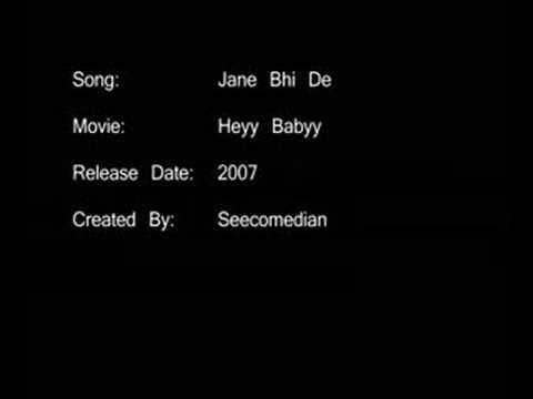 Jane Bhi De - Heyy Babyy