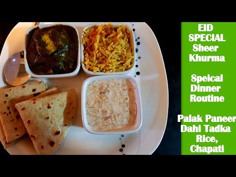 EID SPECIAL SHEER KHURMA | Indian Special Dinner Routine | Palak Paneer with dahi tadka Rice & Roti