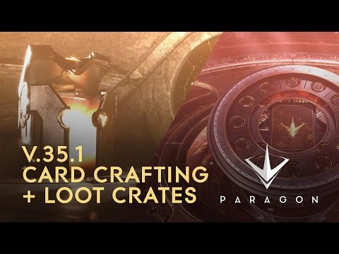 Paragon - V.35.1 Card Crafting and Loot Crates