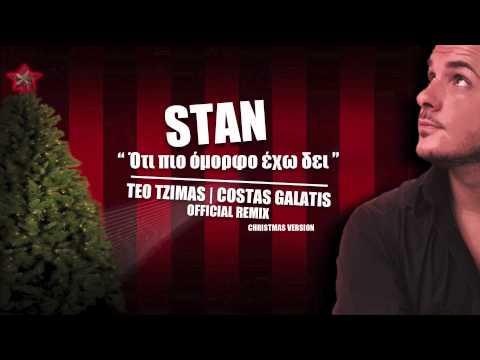 Stan - Oti Pio Omorfo Exo Dei [Teo Tzimas - Costas Galatis Official Christmas Remix]