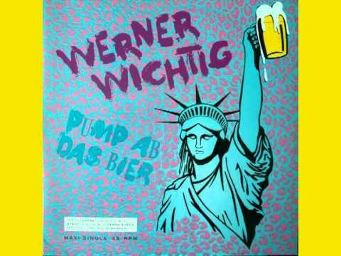 Pump ab das Bier - Werner Wichtig
