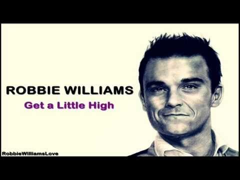 Robbie Williams - Get A Little High