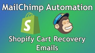 Tutorial: How to Automate Abandoned Cart Emails on Shopify using MailChimp