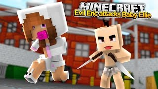 Minecraft Royal Family : EVIL ERIC ATTACKS BABY ELLIE! w/Little Kelly