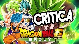 DRAGON BALL SUPER BROLY - ¿LA MEJOR DE TODAS? O ¿LA PEOR DE TODAS? - critica/opinión/reseña/review