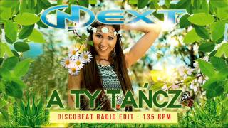 Next - A ty tańcz ( Remix DISCOBEAT ) Audio