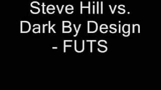 [Hard-Trance] Steve Hill vs. Dark By Design - FUTS