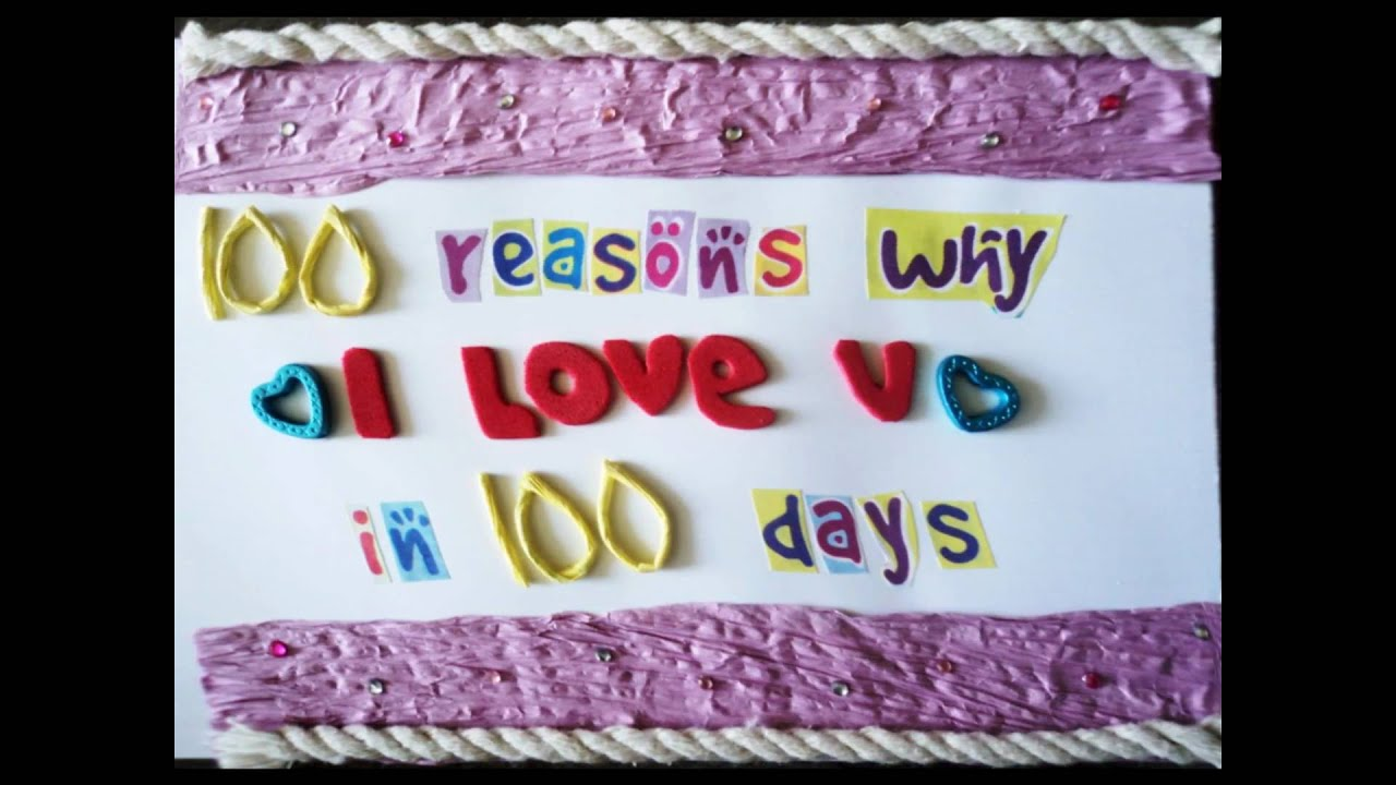 100 Reasons Why I Love You In 100 Days Youtube