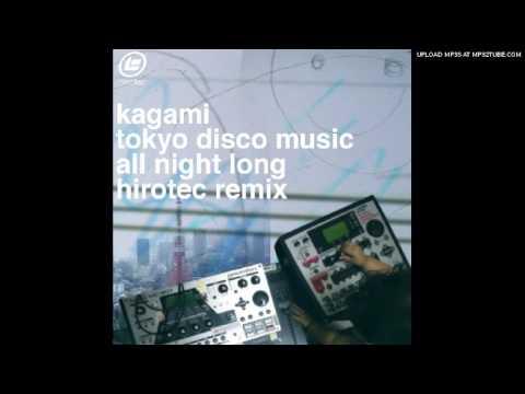 kagami / tokyo disco music all night long...