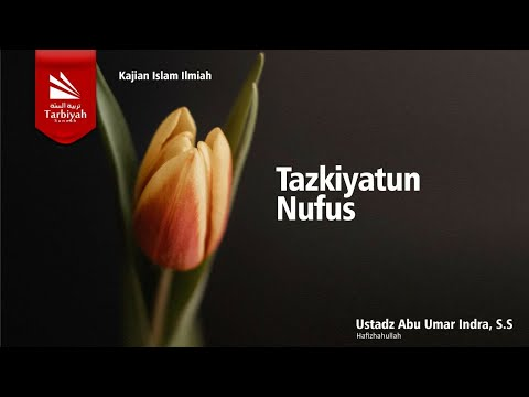 Tazkiyatun Nufus | Ustadz Abu Umar Indra