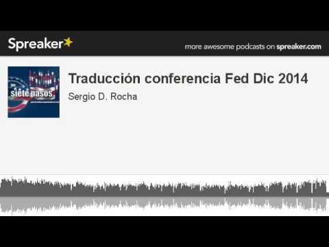 Traducción conferencia Fed Dic 2014 (hecho con Spreaker)