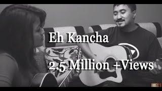 Eh Kancha - Aruna Lama (Jyovan Bhuju feat. Deeksha J Thapa Acoustic Cover)  from Jyovan Bhuju