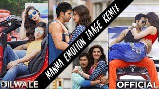 Manma Emotion Jaage Remix - Dilwale | Varun Dhawan | Kriti Sanon | DJ Shilpi Mix