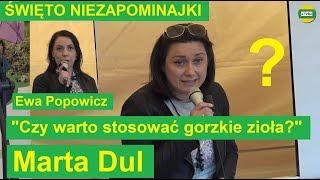 """Marta Dul i Ewa Popowicz """"Czy warto stosować gorzkie zioła?""""- """"Rokitnik"""" ŚWIĘTO NIEZAPOMINAJKI 2019"""