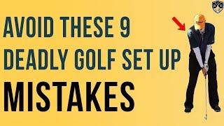 Avoid These 9 Deadly Golf Set Up Mistakes 🔥 Set Up Right 🔥