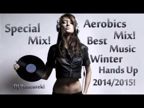 Special Mix! Aerobics Mix! Best Music Winter Hands Up 2014/2015! DJ Ptaszurek!