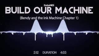 Dagames Build Our Machine Bendy And The Ink Machine Chapter 1
