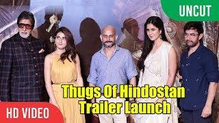 UNCUT - Thugs Of Hindostan - Official Trailer Launch | Amitabh Bachchan, Aamir Khan, Katrina, Fatima