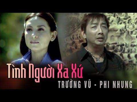 Tình Người Xa Xứ - Trường Vũ Ft Phi Nhung [official] video