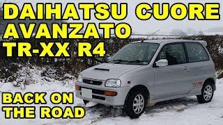 Back on The Road  - Daihatsu Cuore Avanzato TR-XX R4 Project Episode 18