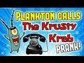 Plankton calls Krusty Krab Prank
