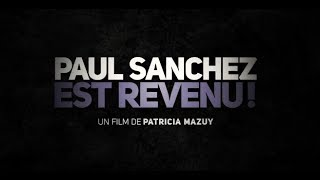 Paul Sanchez Est Revenu ! - Bande annonce HD