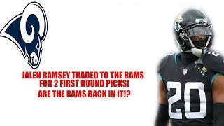 Jalen Ramsey traded to the LA Rams for 2 1st round picks and a 4th! Are the Rams back in it?!