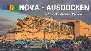 AIDAnova Ausdocken - Die Highlights auf der Meyer Werft Papenburg am 21. August 2018