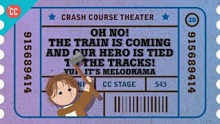 The Rise of Melodrama: Crash Course Theater #28