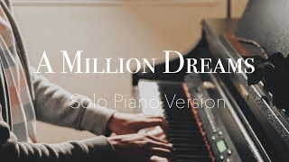A Million Dreams The Greatest Showman Solo Piano Pianowithalex Sheets