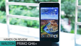 Walton Primo GH6+ Hands On review