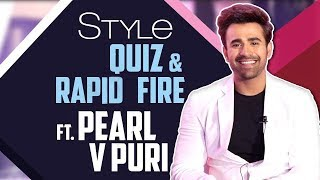 Pearl V Puri Takes Up The Style Quiz And Rapid Fire | Bepannah Pyaar