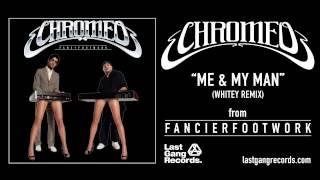 Watch Chromeo Me & My Man video