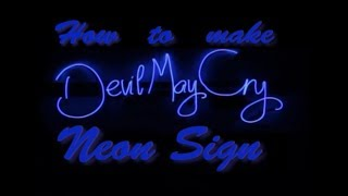 How to make the Devil May Cry Neon sign