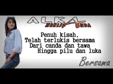 Alka Herlianda -  Bersama (  Lyric )
