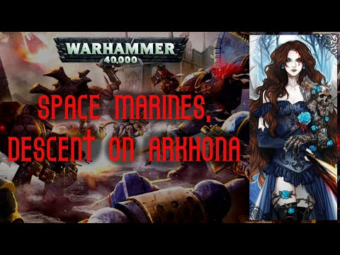 'Space Marines, Descent on Arkhona' - Graham McNeill || Warhammer 40K Lore