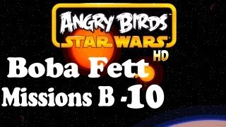 Angry Birds Star Wars Boba Fett Missions  B-10