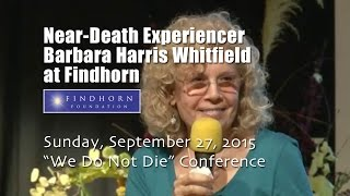 Near-Death Experiencer Barbara Harris Whitfield Speaking at Findhorn in 2015