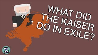 What did Kaiser Wilhelm do After His Abdication? (Short Animated Documentary)