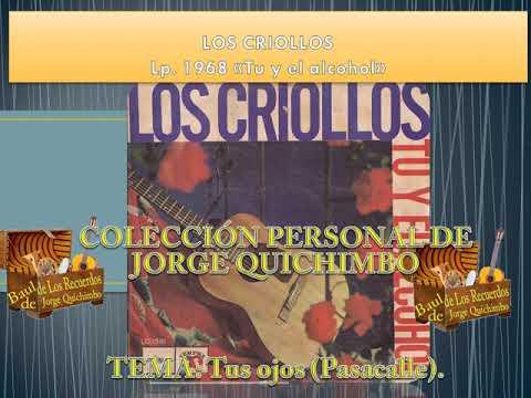 """LOS CRIOLLOS - TUS OJOS (Pasacalle) Lp. 1968 """"Tu y el alcohol"""""""